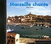 Marseille chante 1840-1930 [CD audio]