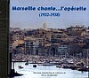 Marseille chante... l'opérette (1932-1938) [CD audio]